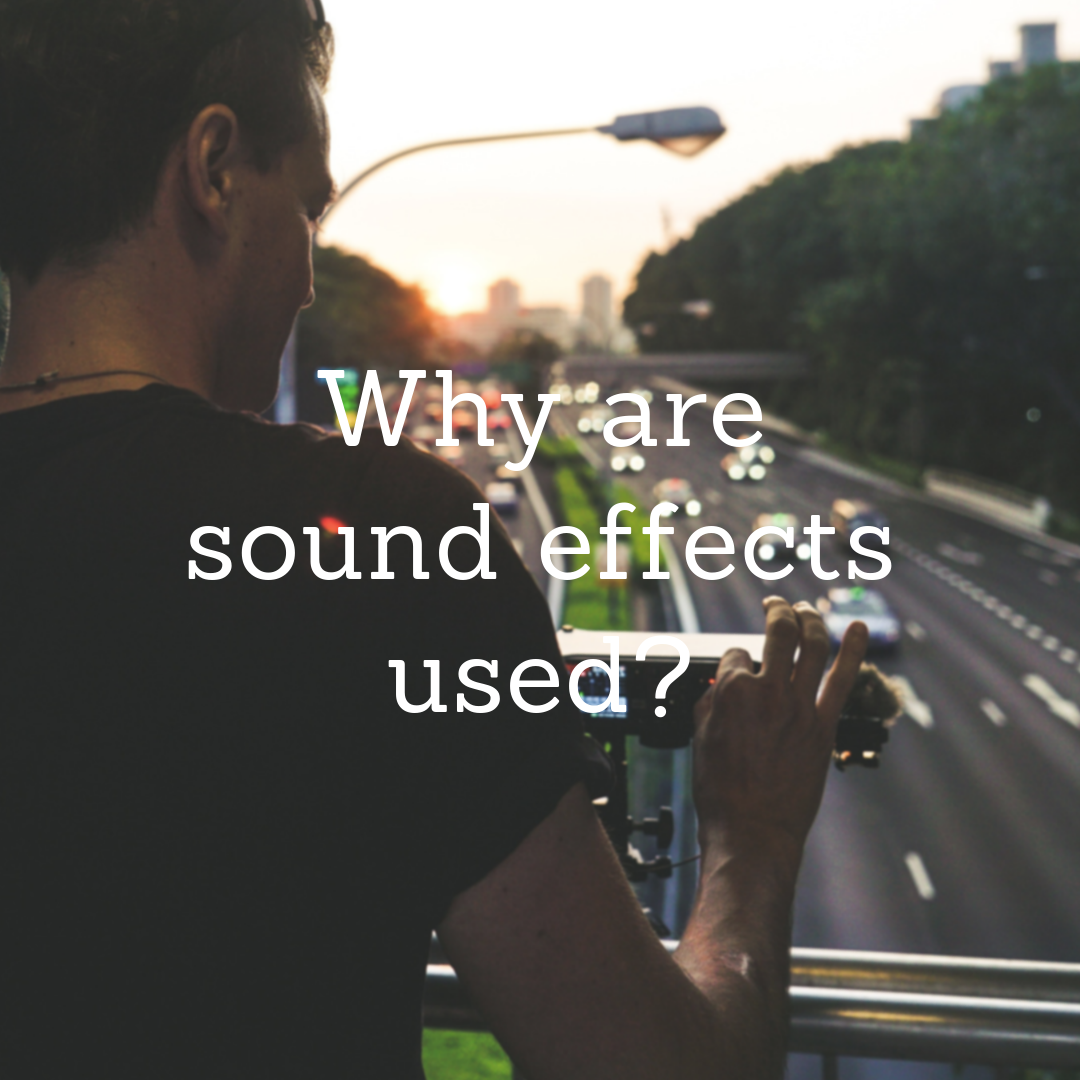 Soundproofing R Us Film SFX Why Are Sound Effects Used
